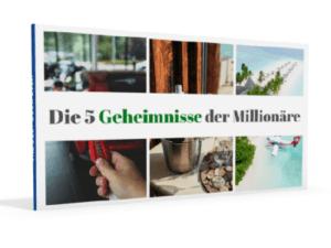 Endlich reich werden: Die 5 Geheimnisse der Millionäre